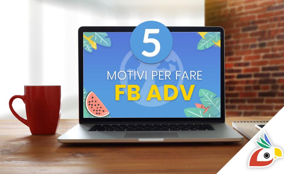 5 motivi per fare Facebook Adv